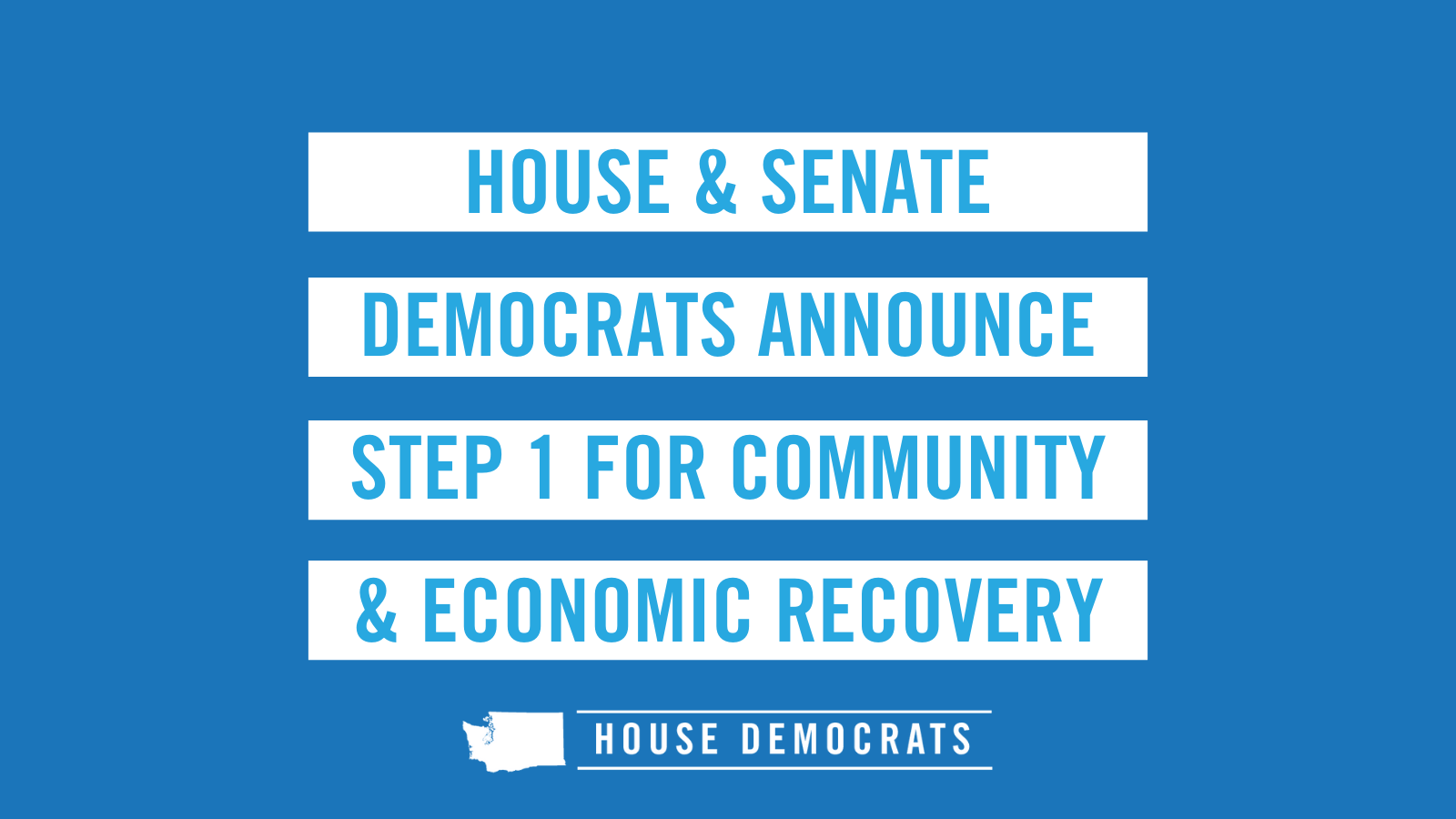 Opening slide that says House & Senate Democrats Announce Step 1 for Community & Economic Recovery