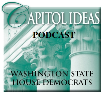 Capitol Ideas Podcast: A Product of the Washington State House Democrats