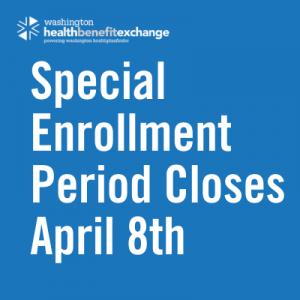 WA Health Benefit Exchange Special Enrollment Period Closes April 8th